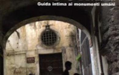 Alli Traina. Vicoli Vicoli Palermo. Guida intima ai monumenti umani.